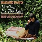 Darling... It's Too Late * by Guantanamo Baywatch (CD, May-2015, Suicide Squeeze)