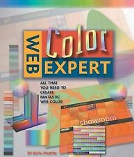 Martin, Keith Web Color Expert: All That You Need to Create Your Own Fantastic W