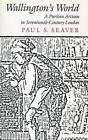 Wallington's World: A Puritan Artisan in Seventeenth-Century London by Paul S. Seaver (Paperback, 1988)