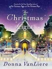 The Christmas Light by Donna VanLiere (Hardback, 2014)