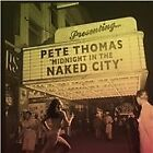Pete Thomas - Midnight in the Naked City (2011)