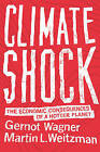 Climate Shock: The Economic Consequences of a Hotter Planet by Martin L. Weitzman, Gernot Wagner (Hardback, 2015)