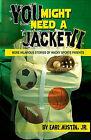 You Might Need a Jacket II by Jr Earl Austin (Paperback / softback, 2010)