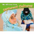 We All Come from Different Cultures by Melissa Higgins (Hardback, 2016)