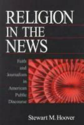 Religion in the News : Faith and Journalism in American Public Discourse