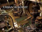 Urban Atrophy by Dan Haga (Hardback, 2011)