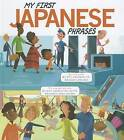 My First Japanese Phrases by Jill Kalz (Hardback, 2012)