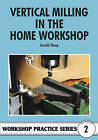 Vertical Milling in the Home Workshop by Arnold Throp (Paperback, 1998)