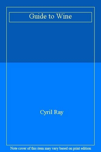 Guide to Wine By Cyril Ray