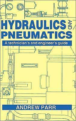 Hydraulics and Pneumatics: A Technician's and Engineer's Guide by Parr, E.A.