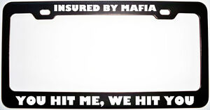insured by mafia you hit me we hit you metal license plate usa made
