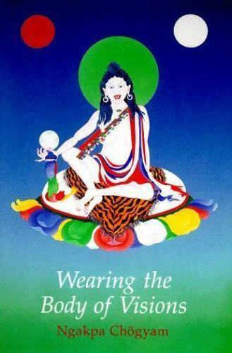 Wearing the Body of Vision by Ngakpa Chogyam