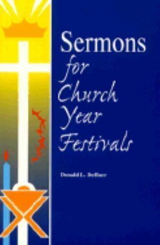 Sermons for Church Year Festivals by Donald L. Deffner