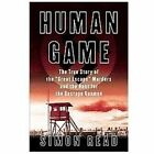 Human Game : The True Story of the 'Great Escape' Murders and the Hunt for the Gestapo Gunmen by Simon Read (2012, Hardcover)