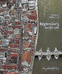 Regensburg aus der Luft (Regensburg - UNESCO Weltkulturerbe) von Köstler, Tina