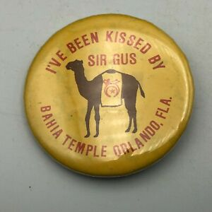 "Vintage Ive Been Kissed By Sir Gus Camel Bahia Temple Orlando 2-1/4"" Pinback  S4"