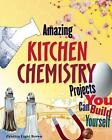 Build It Yourself: Amazing Kitchen Chemistry Projects by Cynthia Light Brown (2008, Paperback)