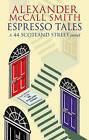 Espresso Tales: The Latest from 44 Scotland Street by Alexander McCall Smith (Paperback, 2006)