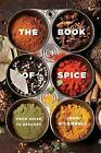 The Book of Spice: From Anise to Zedoary by John O'Connell (Hardback, 2016)