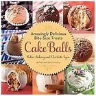 Cake Balls : Amazingly Delicious Bite-Size Treats by Robin Ankeny and Charlotte Lyon (2012, Hardcover)