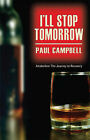 I'll Stop Tomorrow by Paul Campbell (Paperback, 2007)