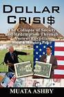 Dollar Crisis: The Collapse of Society and Redemption Through Ancient Egyptian Monetary Policy by Muata Ashby (Paperback / softback, 2008)