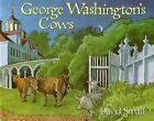 George Washington's Cows by David Small 9780374425340 Paperback 1997