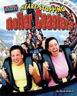 Heart-Stopping Roller Coasters by Meish Goldish (Hardback, 2009)