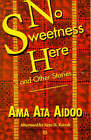 No Sweetness Here: And Other Stories by Feminist Press at The City University of New York (Paperback, 1995)