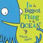 I'm the Biggest Thing in the Ocean! by Kevin Sherry (Board book, 2010)