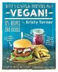 But I Could Never Go Vegan! by Kristy Turner (Paperback, 2016)