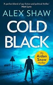 Cold-Black-An-Aidan-Snow-SAS-Thriller-Book-2-by-Shaw-Alex-Paperback-Used-Bo