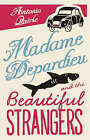 Madame Depardieu and the Beautiful Strangers by Antonia Quirke (Paperback, 2007)