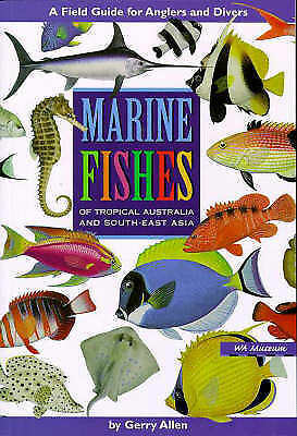 Field Guide Marine Fishes of Tropical Australia South-East Asia Gerald Allen