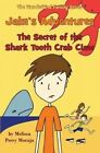 Jake's Adventures - The Secret of the Shark Tooth Crab Claw by Melissa Perry Moraja (Paperback / softback, 2012)