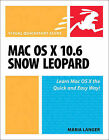 Mac OS X 10.6 Snow Leopard: Visual QuickStart Guide by Peachpit Press, Maria L. Langer (Paperback, 2009)