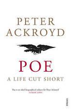 Poe: A Life Cut Short, Ackroyd, Peter, New Book
