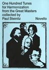 One Hundred Tunes for Harmonisation from the Great Masters by Novello & Co Ltd (Paperback, 2000)