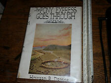 The Pony Express Goes Through Hardcover W DJ Ex-Libary 1935 Howard Driggs