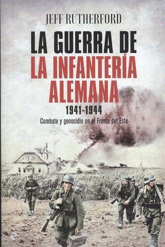 LA GUERRA DE LA INFANTERIA ALEMANA 1941-1944. ENVÍO URGENTE (ESPAÑA)