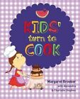 The Kids' Turn to Cook by Margaret Brooker (Paperback, 2015)
