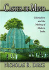 Castes of Mind: Colonialism and the Making of Modern India by Nicholas B. Dirks (Paperback, 2001)