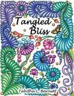 Tangled Bliss: 37 Gorgeous Hand Drawn Designs to Color by Tabitha L Barnett (Paperback / softback, 2016)