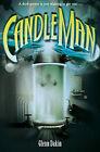 Candle Man: Bk. 1: Society of Unrelenting Vigilance by Glenn Dakin (Paperback, 2010)