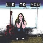 Lie to You by Jordan Doucette (CD, Mar-2004, Launch Pad Records, Inc.)