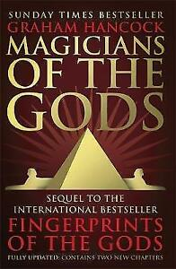 Magicians of the Gods: The Forgotten Wisdom of Earth's Lost Civilisation -...