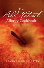 The All Natural Allergy Cookbook: Dairy-Free, Gluten-Free by Martin, Jeanne Mar