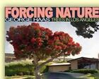 Forcing Nature Trees in Los Angeles George Haas 9781593730505