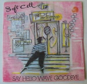 SOFT-CELL-SP-45T-SAY-HELLO-WAVE-GOODBYE