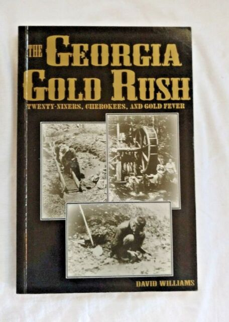 THE GEORGIA GOLD RUSH TWENTY-NINERS, CHEROKEES, AND GOLD FEVER 1993 PB